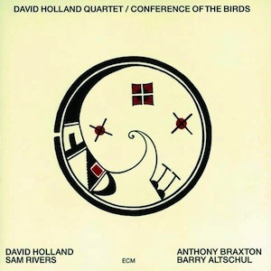 David Holland Quartet-Conference Of The Birds Vinyl Review