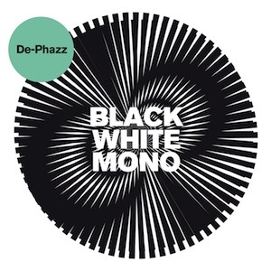 De-Phazz Black White Mono Vinyl
