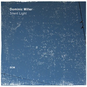 Dominic MillerSilent Light Vinyl ECM 2518