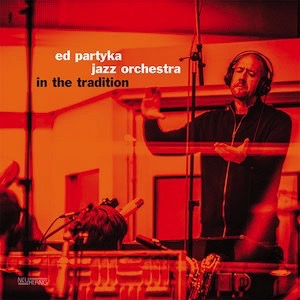 Ed Partyka Jazz Orchestra In The Tradition Vinyl NLP4181