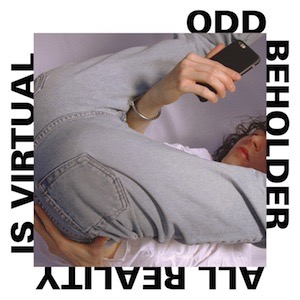 Odd Beholder-All Reality Is Virtual Vinyl