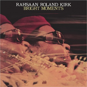 Rahsaan Roland Kirk-Bright Moments Vinyl