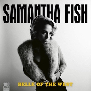 Samantha Fish-Belle Of The West Vinyl