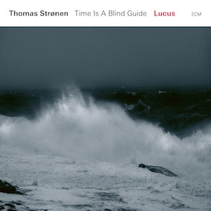 Thomas Stronen Time Is A Blind Guide-Lucus Vinyl