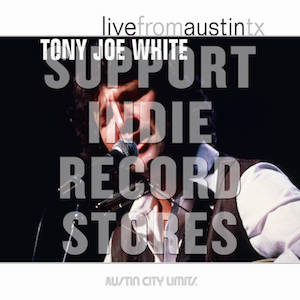 Tony Joe White Live From Austin RSD2019 vinyl