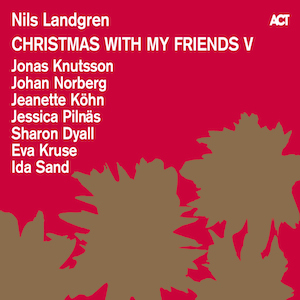 Nils Landgren-Christmas With My Friends Vinyl