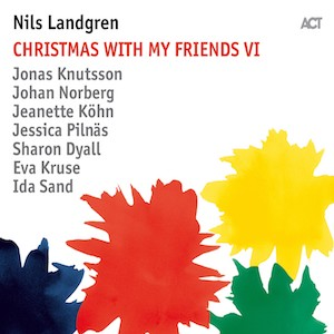 Nils Landgren Christmas With My Friends VI Vinyl ACT 9872 1