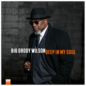 Big Daddy Wilson Deep In My Soul Vinyl
