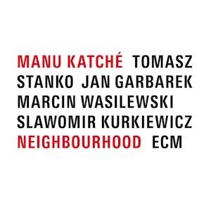 Review Manu Katche Neighbourhood Vinyl Vinyl Fans De