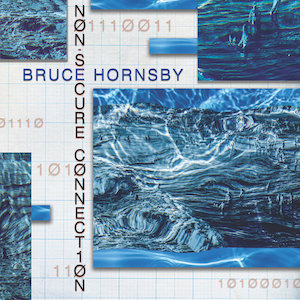 Bruce Hornsby Non Secure Connection Vinyl