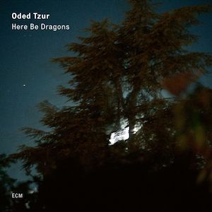 Oded Tzur Here Be Dragons Vinyl