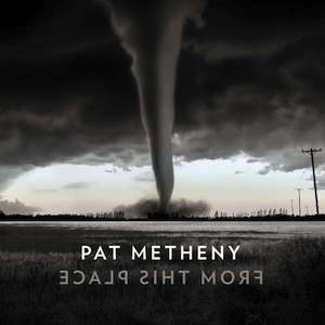 Pat Metheny From This Place Vinyl