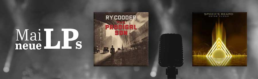Neu im Mai 2018: Ry Cooder - The Prodigal Son / Spock's Beard - Noise Floor